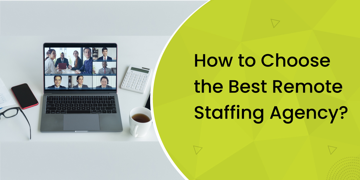 Choose The Best Remote Staffing Agency