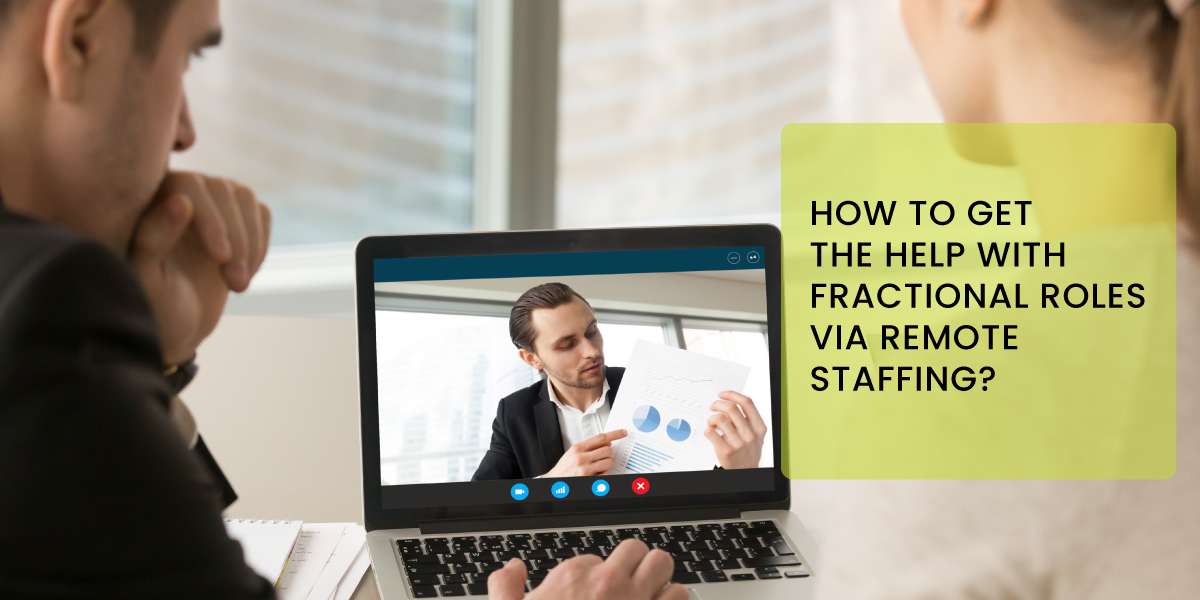 Get the help with fractional roles via remote staffing