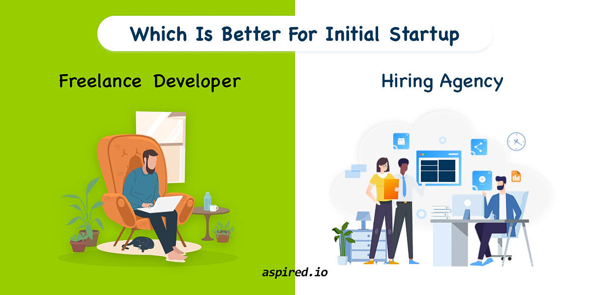 Hiring Agency Vs. Freelancer – Which Is Better For Initial Startup
